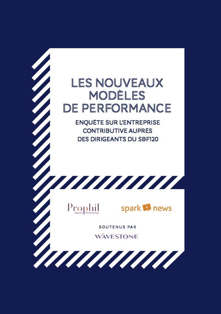 """Couverture de la publication """"Les novueaux modèles de performance, enquête sur l'entreprise contributive auprès des dirigeants du SBF210"""""""